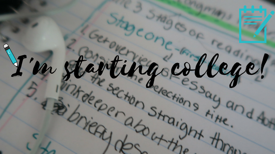 ♡I'm starting college!♡